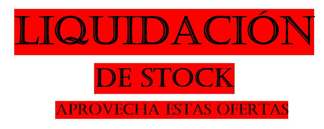 LIQUIDACION DE STOCK